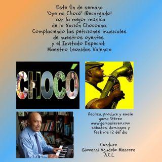 Oye mi Chocó Febrero 20 de 2021 Complaciendo las peticiones de nuestros oyentes y el Maestro Leonidas Valencia Invitado Especial