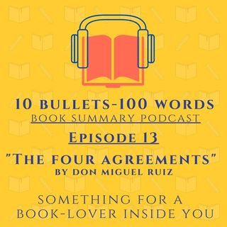 Episode 13 - The Four Agreements by Don Miguel Ruiz