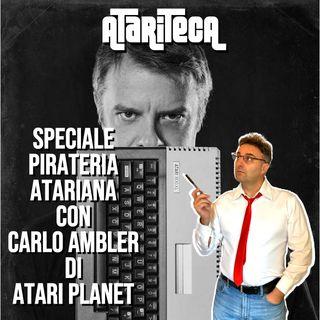 Speciale PIRATERIA ATARIANA con Carlo Ambler di ATARI PLANET