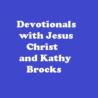 Devotionals with Jesus Christ and Kathy Brocks Psalm 119:89-176