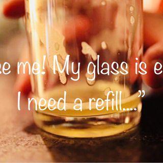 I need a refill!