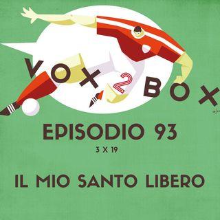 Episodio 93 (3x19) - Il mio Santo libero