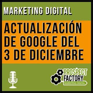 Actualización de Google del 3 de diciembre | Prospect Factory