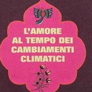L'amore al tempo dei cambiamenti climatici