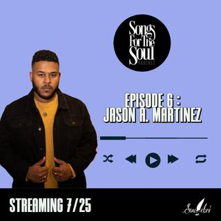 Songs for the Soul : Jason A. Martinez
