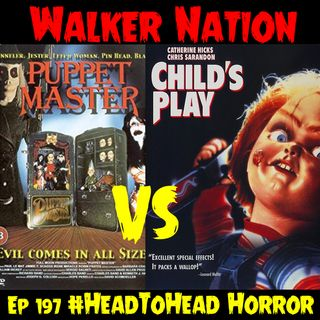 "Ep 197 "" #HeadToHead Horror - Child's Play vs Puppet Master"""