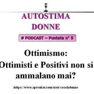 Autostima Donne - puntata 5 - gli ottimisti non si ammalano mai?
