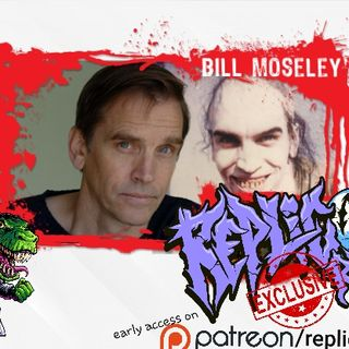 Bill Moseley exclusive interview -  Replicon Radio - 3 from hell