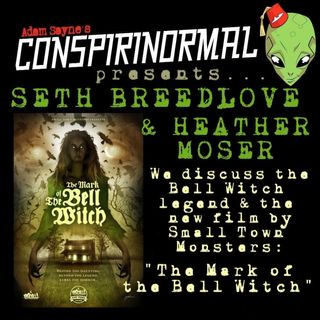 Conspirinormal 344- Seth Breedlove and Heather Moser (The Mark of the Bell Witch)