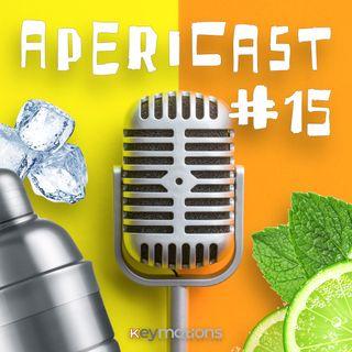 Apericast Puntata #15