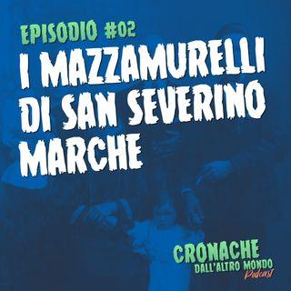 #02 - I mazzamurelli di San Severino Marche