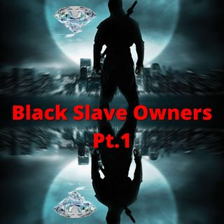 Black Slave Owners Pt.1