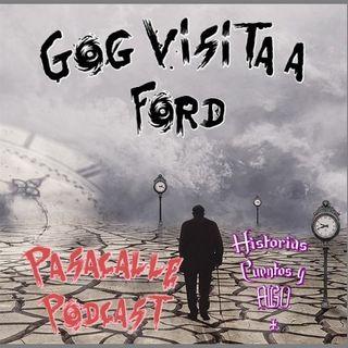 36 - Gog - Visita a Ford