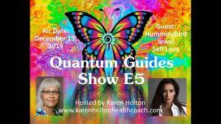 Quantum Guides Show E5 - Hummingbird Jewel & Self-Love