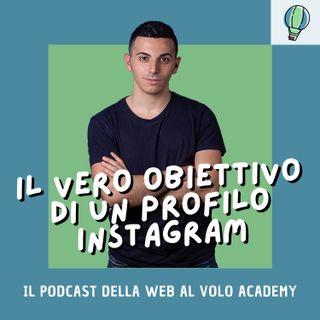 Il vero obiettivo di un profilo Instagram