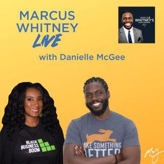 Marcus Whitney LIVE Ep. 17 - Danielle McGee