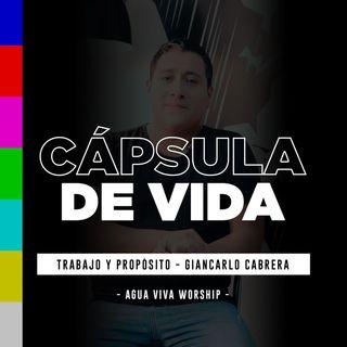 #Cápsula de Vida – Trabajo y propósito – Giancarlo Cabrera (Agua Viva Worship)