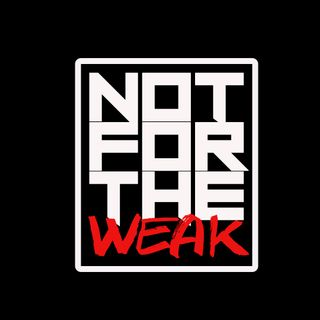 Not For The Weak #66: Justin Shier | Overcoming Adversity, Bodybuilding, BMX & Life