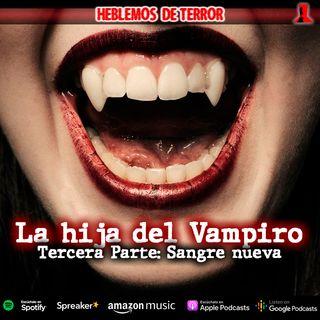 La hija del vampiro, final; Sangre nueva