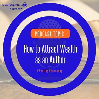 How to Attract Wealth as an Author | Lakeisha McKnight