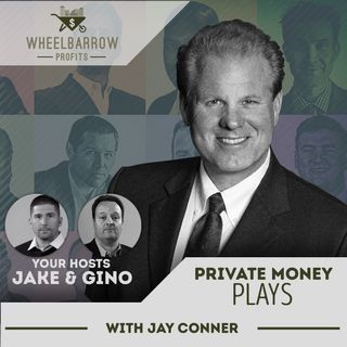 Private Money Plays with Jay Conner
