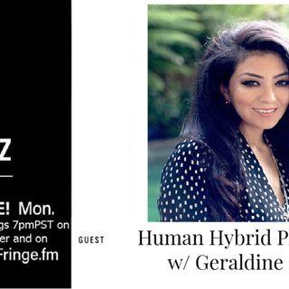 Human Hybrid Phenomena w/ Geradine Orozco