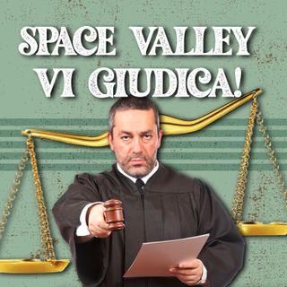Space Valley VI GIUDICA! #21