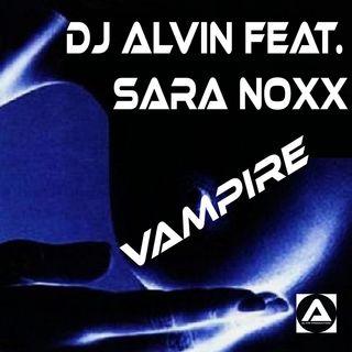 DJ Alvin Feat. Sara Noxx - Vampire