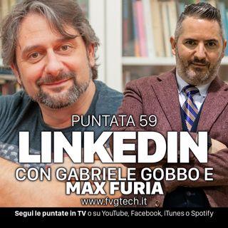 59 - LinkedIn, come sfruttarlo bene. Ospite Max Furia