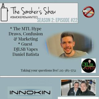 The Smoker's Show! - An MTL Discussion with Special Guest DANIEL BATISTA - DJLSB