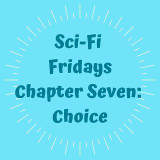 S2 E7 Chapter Seven: Choice