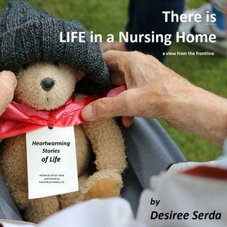 #039 - LIFE in a Nursing Home by Desi Serda
