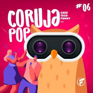 Coruja POP #6 Quem canta seus males espanta!