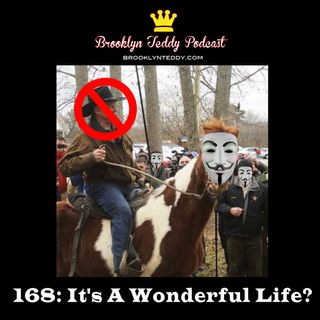 168: It's A Wonderful Life?