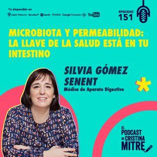 Microbiota y permeabilidad: la llave de la salud está en tu intestino con la Dra. Silvia Gómez Senent. Episodio 151