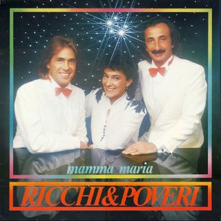 Ricchi e Poveri MAMMA MARIA