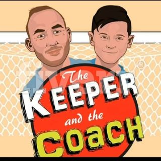 Episode 1 - The Keeper and the Coach