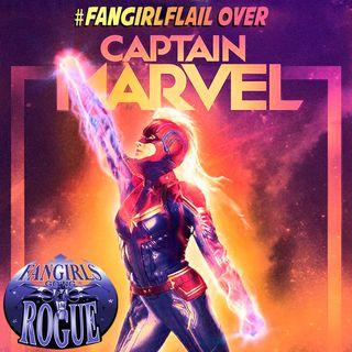 19.3: #Fangirlflail for Captain Marvel