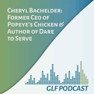 Cheryl Bachelder, former CEO of Popeye's Chicken and author of Dare to Serve