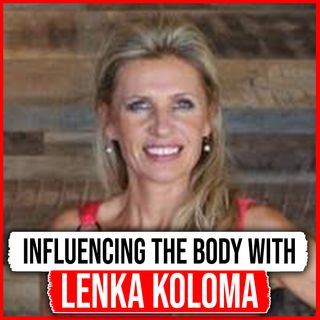 🎧 Influencing the Body with Lenka Koloma 🎤