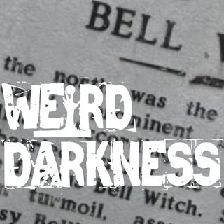 """THE REAL STORY BEHIND THE BELL WITCH"" and 7 More Scary True Paranormal Stories! #WeirdDarkness"