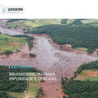 Editorial: Brumadinho, Mariana, impunidade e descaso