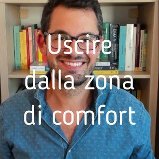 Uscire dalla zona di comfort - Valerio Celletti