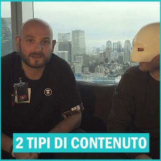 #103 - Due Tipi Di Contenuti (Feat. Tommaso In Giappone)