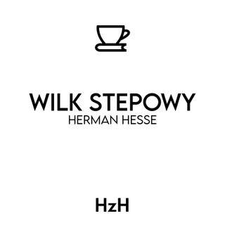 Herman Hesse: Wilk Stepowy