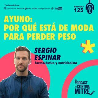 Ayuno: por qué está de moda para perder peso con Sergio Espinar. Episodio 125
