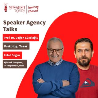 Prof. Dr. Doğan Cüceloğlu - Polat Doğru - Speaker Agency Talks