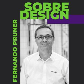 Ep 12 - Fernando Pruner: processo, criatividade e estratégia