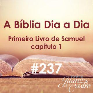 Curso Bíblico 237 - Primeiro Livro de Samuel Capítulo 1 - Nascimento de Samuel - Padre Juarez de Castro