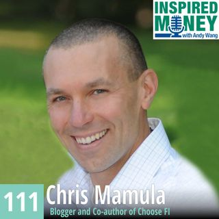 111: Retired at 41 and Tips for Financial Independence with Chris Mamula